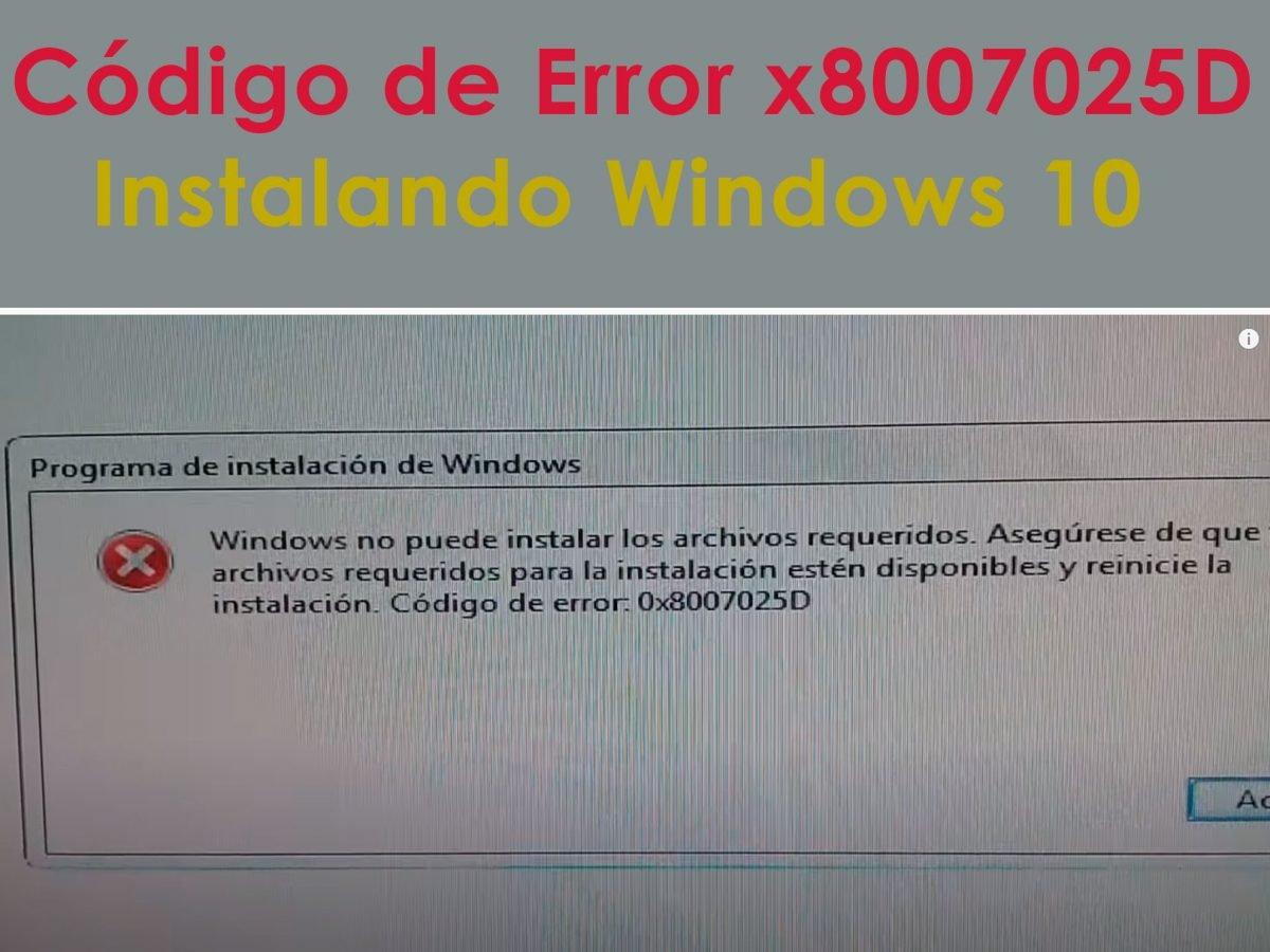 windows no puede instalar los archivos requeridos windows 10 0x8007025D